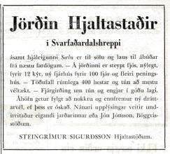Steingrímur auglýsti Hjaltastaði til sölu 25. janúar 1956, í sama mánuði og sonur hans var borinn til grafar. Ekki er vitað hvernig á auglýsingunni stóð.